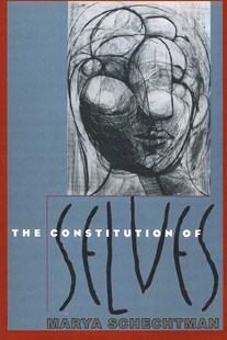 Constitution of Selves by Marya Schechtman (9780801474170) - PaperBack - Philosophy Modern