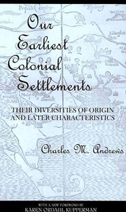 Our Earliest Colonial Settlements by Charles M. Andrews, Karen Ordahl Kupperman (9780801475443) - PaperBack - History European