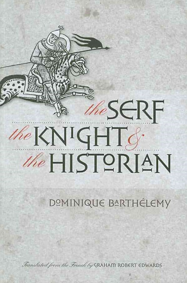 Serf, the Knight, and the Historian