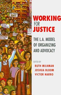 Working for Justice by Ruth Milkman, Joshua Bloom, Victor Narro (9780801475801) - PaperBack - Business & Finance Ecommerce