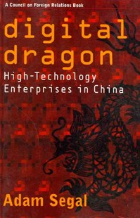 Digital Dragon by Adam Segal (9780801476365) - PaperBack - Business & Finance Ecommerce