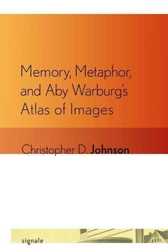 Memory, Metaphor, and Aby Warburg