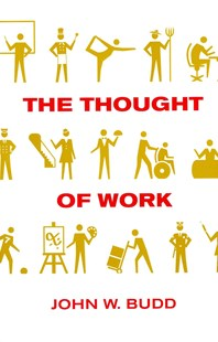 Thought of Work by John W. Budd (9780801477614) - PaperBack - Business & Finance Careers