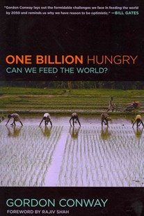 One Billion Hungry by Gordon Conway, Katy Wilson, Rajiv Shah (9780801478024) - PaperBack - Business & Finance Organisation & Operations