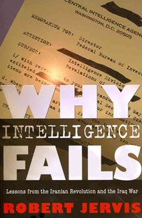 Why Intelligence Fails by Robert Jervis (9780801478062) - PaperBack - History Middle Eastern