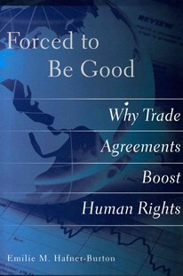 Forced to be Good by Emilie M. Hafner-Burton (9780801479250) - PaperBack - Business & Finance Ecommerce