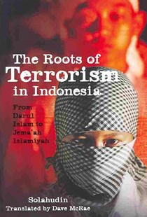 Roots of Terrorism in Indonesia by Solahudin, Dave McRae, Greg Fealy (9780801479380) - PaperBack - History Asia