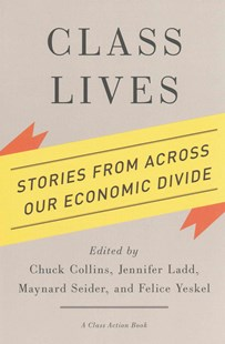 Class Lives by Chuck Collins, Jennifer Ladd, Maynard Seider, Felice Yeskel (9780801479656) - PaperBack - Biographies General Biographies