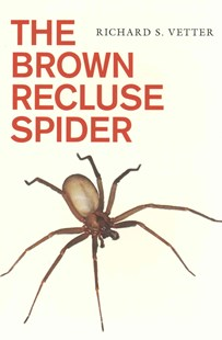 Brown Recluse Spider by Richard S. Vetter (9780801479854) - PaperBack - Home & Garden Agriculture