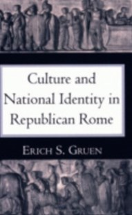 Culture and National Identity in Republican Rome by Erich S. Gruen (9780801480416) - PaperBack - Art & Architecture Art History