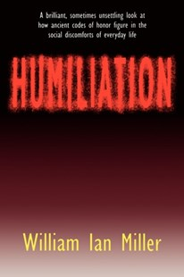 Humiliation by William Ian Miller (9780801481178) - PaperBack - Reference