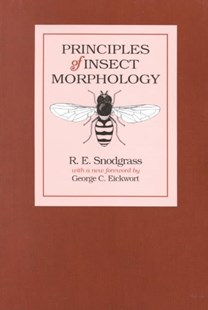 Principles of Insect Morphology by R. E. Snodgrass, George C. Eickwort (9780801481253) - PaperBack - Science & Technology Biology