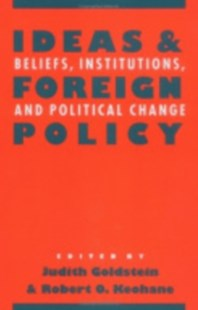 Ideas and Foreign Policy by Judith Goldstein, Robert O. Keohane (9780801481529) - PaperBack - Business & Finance Ecommerce