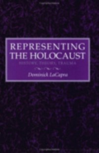 Representing the Holocaust by Dominick LaCapra (9780801481871) - PaperBack - History European