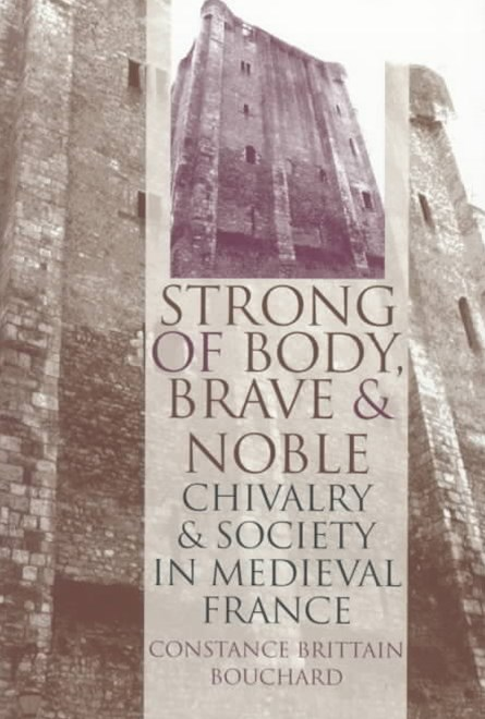 &quote;Strong of Body, Brave and Noble&quote;