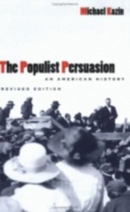 Populist Persuasion by Michael Kazin (9780801485589) - PaperBack - History Latin America