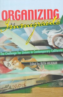 Organizing Immigrants by Ruth Milkman, Ruth Milkman (9780801486173) - PaperBack - Business & Finance Ecommerce