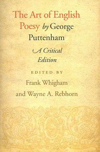 Art of English Poesy by George Puttenham, George Puttenham, Frank Whigham, Wayne A. Rebhorn (9780801486524) - PaperBack - History Modern