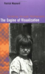 Engine of Visualization by Patrick Maynard, Patrick Maynard (9780801486890) - PaperBack - Art & Architecture Photography - Pictorial