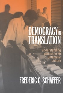 Democracy in Translation by Frederic Charles Schaffer, Frederic C. Schaffer (9780801486913) - PaperBack - Social Sciences