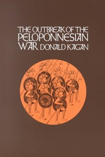 Outbreak of the Peloponnesian War by Donald M. Kagan (9780801495564) - PaperBack - History Ancient & Medieval History