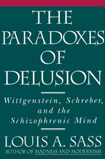 Paradoxes of Delusion by Louis A. Sass (9780801498992) - PaperBack - Philosophy Modern
