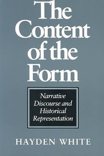 Content of the Form by Hayden V. White (9780801841156) - PaperBack - History