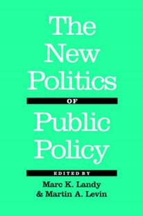 The New Politics of Public Policy by Marc K. Landy, Martin A. Levin (9780801848780) - PaperBack - Business & Finance Ecommerce