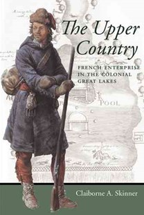 Upper Country by Claiborne A. Skinner (9780801888380) - PaperBack - History Latin America
