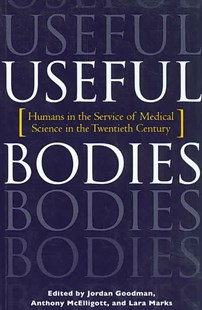 Useful Bodies by Jordan Goodman, Anthony McElligott, Lara Marks (9780801889684) - PaperBack - Politics Political Issues