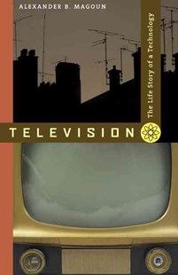 Television by Alexander B. Magoun (9780801890727) - PaperBack - Entertainment Film Writing