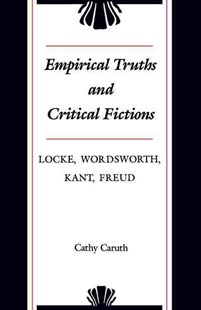 Empirical Truths and Critical Fictions by Cathy Caruth (9780801892691) - PaperBack - Philosophy Modern