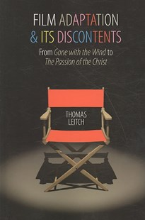 Film Adaptation and Its Discontents by Thomas M. Leitch (9780801892714) - PaperBack - Modern & Contemporary Fiction General Fiction