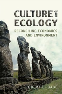 Culture of Ecology by Robert E. Babe, Robert E. Babe (9780802035950) - HardCover - Business & Finance Ecommerce