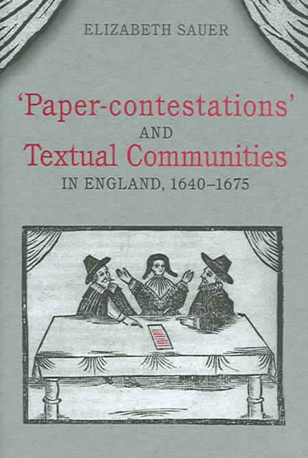 Paper-Contestations and Textual Communities in England, 1640-1675