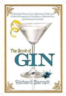 The Book of Gin by Richard Barnett (9780802120434) - HardCover - Cooking Alcohol & Drinks