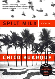Spilt Milk by Chico Buarque, Alison Entrekin (9780802122001) - PaperBack - Modern & Contemporary Fiction General Fiction