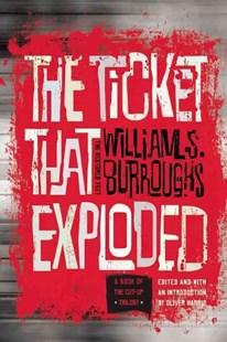 The Ticket That Exploded by William S. Burroughs, Oliver Harris (9780802122094) - PaperBack - Modern & Contemporary Fiction General Fiction