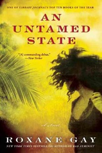 An Untamed State by Roxane Gay (9780802122513) - PaperBack - Modern & Contemporary Fiction General Fiction