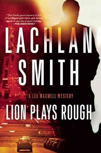 Lion Plays Rough by Lachlan Smith (9780802122995) - PaperBack - Crime Mystery & Thriller