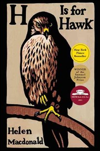 H Is for Hawk by Helen Macdonald (9780802123411) - HardCover - Biographies General Biographies