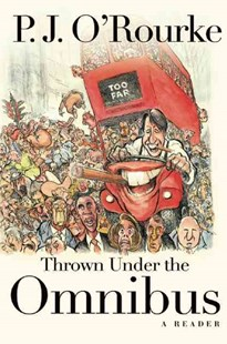 Thrown under the Omnibus by P. J. O'Rourke (9780802123664) - HardCover - Humour General Humour