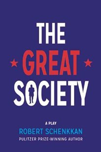 The Great Society by Robert Schenkkan (9780802123732) - PaperBack - Poetry & Drama