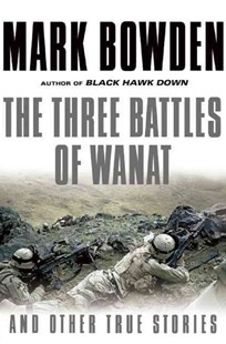 The Three Battles of Wanat by Mark Bowden (9780802124111) - HardCover - Politics Political Issues