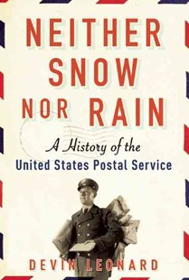Neither Snow nor Rain by Devin Leonard (9780802124586) - HardCover - Business & Finance