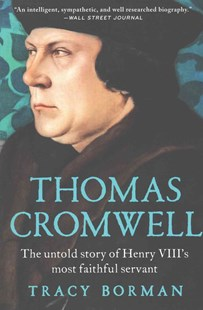 Thomas Cromwell by Tracy Borman (9780802124623) - PaperBack - Biographies General Biographies
