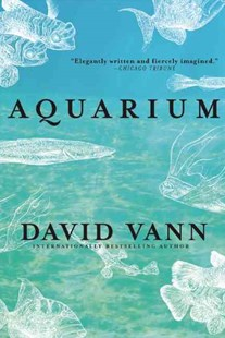Aquarium by David Vann (9780802124791) - PaperBack - Modern & Contemporary Fiction General Fiction