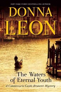 The Waters of Eternal Youth by Donna Leon (9780802124807) - HardCover - Crime Mystery & Thriller