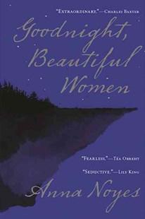 Goodnight, Beautiful Women by Anna Noyes (9780802124845) - HardCover - Modern & Contemporary Fiction General Fiction