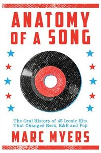 Anatomy of a Song by Marc Meyers (9780802125590) - HardCover - Biographies Entertainment